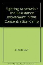 Fighting Auschwitz: The Resistance Movement in the Concentration CampGarlinski, Jozef - Product Image