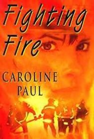 Fighting Fireby: Paul, Caroline - Product Image