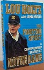 Fighting Spirit, The - A Championship Season at Notre Dameby: Holtz, Lou and John Heisler - Product Image