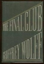 Final Club, The by: Wolff, Geoffrey - Product Image