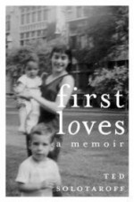 First Loves: A Memoirby: Solotaroff, Ted - Product Image