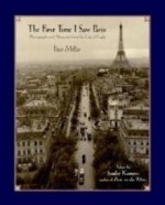 First Time I Saw Paris, The : Photographs and Memories from the City of Lightby: Miller, Peter - Product Image