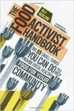 Food Activist Handbook, The: Big & Small Things You Can Do to Help Provide Fresh, Healthy Food for Your Communityby: Berlow, Ali - Product Image