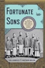 Fortunate Sons: The 120 Chinese Boys Who Came to America, Went to School, and Revolutionized an Ancient Civilizationby: Leibovitz, Liel - Product Image