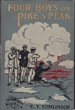Four Boys on Pike's Peak - Where They Went - What They Did - What They SawTomlinson, Everett T. , Illust. by: George   Avison - Product Image