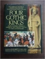 Four Gothic Kings: The Turbulent History of Medieval England and the Plantagenet Kings (1216-1377 Henry III, Edward I, Edward II, Edward III Se)by: Hallam, Elizabeth - Product Image