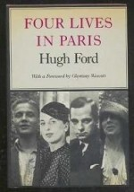 Four Lives in Parisby: Ford, Hugh D - Product Image