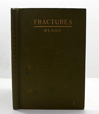 Fractures: Being a Monograph on Gun Shot Fractures of the Extremitiesby: Blake, Joseph A. - Product Image
