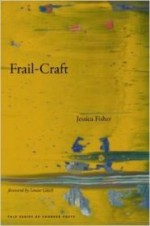 Frail-Craft (Yale Series of Younger Poets)by: Fisher, Jessica - Product Image