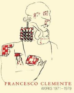 Francesco Clemente: Works 1971-1979by: Clemente, Francesco - Product Image