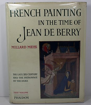 French Painting in the Time of Jean De Berry - The Late XIV Century and the Patronage of the Duke (Two Volume Set)by: Meiss, Millard - Product Image