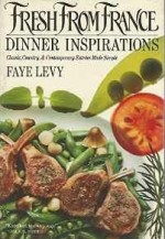 Fresh from France: Dinner Inspirations - Classic, Country & Contemporary Entrees Made SimpleLevy, Faye - Product Image