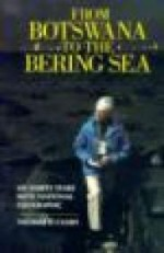 From Botswana to the Bering Sea: My Thirty Years With National Geographicby: Canby, Thomas - Product Image