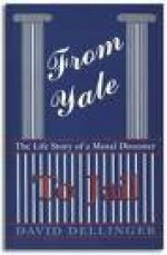 From Yale to Jail: The Life Story of a Moral Dissenterby: Dellinger, David - Product Image