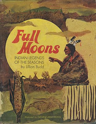 Full Moons: Indian Legends of the Seasonsby: Budd, Lillian - Product Image