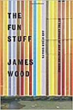 Fun Stuff: And Other Essays, TheWood, James - Product Image