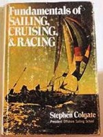 Fundamentals of Sailing, Cruising, and Racing (SIGNED) Colgate, Stephen - Product Image