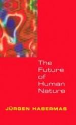 Future of Human Natureby: Habermas, Jurgen - Product Image