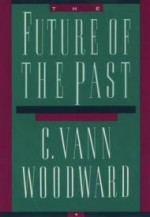 Future of the Past, The by: Woodward, C. Vann - Product Image