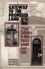 Gateway to the Promised Land: Ethnicity and Culture in New York's Lower East Side (Revealing Antiquity; 8)by: Maffi, Mario - Product Image
