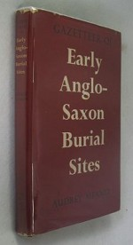 Gazetteer of Early Anglo-Saxon Burial Sitesby: Meaney, Audrey - Product Image