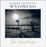 Gerry Spence's Wyoming: The Landscapeby: Spence, Gerry - Product Image