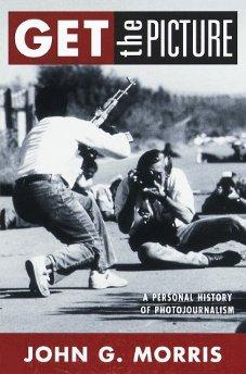 Get the Picture: A Personal History of Photojournalismby: Morris, John G. - Product Image