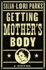 Getting Mother's Bodyby: Parks, Suzan-Lori - Product Image