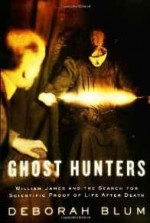 Ghost Hunters: William James and the Search for Scientific Proof of Life After DeathBlum, Deborah - Product Image
