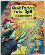 Glenda Feathers Casts a SpellChristelow, Eileen - Product Image