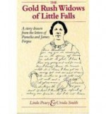 Gold Rush Widows of Little Falls - A story drawn from the letters of Pamela and James Fergus, Theby: Peavy, Linda/Ursula Smith - Product Image