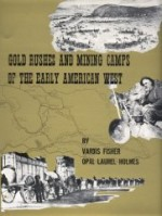 Gold Rushes and Mining Camps of the Early American Westby: Holmes, Opal Laurel & Vardis Fisher - Product Image