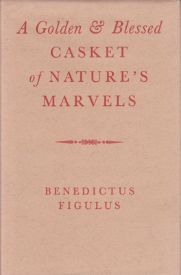 Golden & Blessed Casket of Nature's Marvels, Aby: Figulus, Benedictus - Product Image