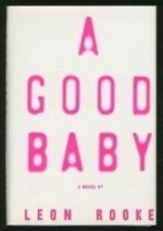 Good Baby, A by: Rooke, Leon - Product Image