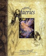 Good Faeries Bad Faeriesby: Froud, Brian - Product Image