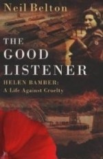 Good Listener Helen Bamber, The : A Life Against Crueltyby: Neil, Belton - Product Image