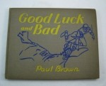 Good Luck and Bad (SIGNED COPY)by: Brown, Paul - Product Image