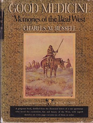 Good Medicine: Memories of the Real WestRussell, Charles M., Illust. by: Charles M.  Russell - Product Image