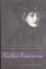 Gothic Feminism: The Professionalization of Gender from Charlotte Smith to the BrontesHoeveler, Diane Long - Product Image