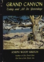 Grand Canyon, Today and All Its Yesterdays by: Krutch, Joseph Wood - Product Image