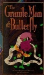 Granite Man & the Butterfly, The  (As told to Jeanne Manning by David Hamel)by: Manning, Jeane - Product Image