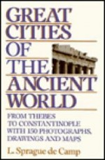 Great Cities of the Ancient WorldCamp, L. Sprague De - Product Image