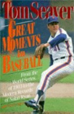 Great Moments in Baseballby: Seaver, Tom - Product Image