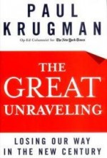 Great Unraveling, The: Losing Our Way in the New Centuryby: Krugman, Paul - Product Image