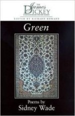 Green (James Dickey Contemporary Poetry Series)by: Wade, Sidney - Product Image
