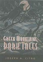 Green Mountains, Dark Talesby: Citro, Joseph A. - Product Image