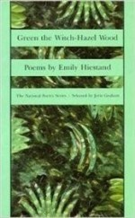 Green the Witch-Hazel Wood (National Poetry Series Books)by: Hiestand, Emily - Product Image