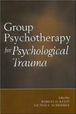 Group Psychotherapy for Psychological Traumaby: Klein, Robert H. (Editor) & Victor L. Schermer - Product Image