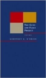 Guns and Flags Project, The : Poems (New California Poetry)by: O'Brien, Geoffrey G. - Product Image