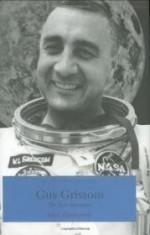 Gus Grissom: The Lost Astronaut (Indiana Biography Series)by: Boomhower, Ray E. - Product Image